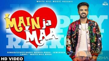 Main Ja Maa Song Lyrics Happy Raikoti Oshin Brar