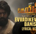 Evvadikevvadu Banisa Song Lyrics KGF Chapter 1 Telugu