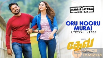 Oru Nooru Murai Song Lyrics Dev