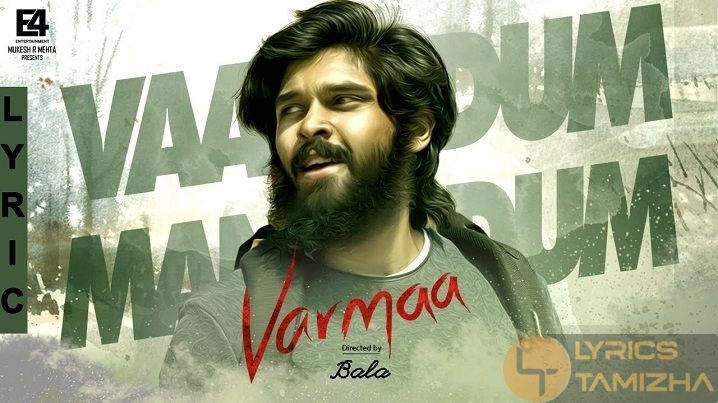 Vaanodum Mannodum Song Lyrics Varmaa