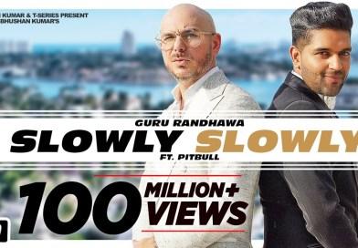 Slowly Slowly – Lyrics Meaning in Hindi – Guru Randhawa ft. Pitbull