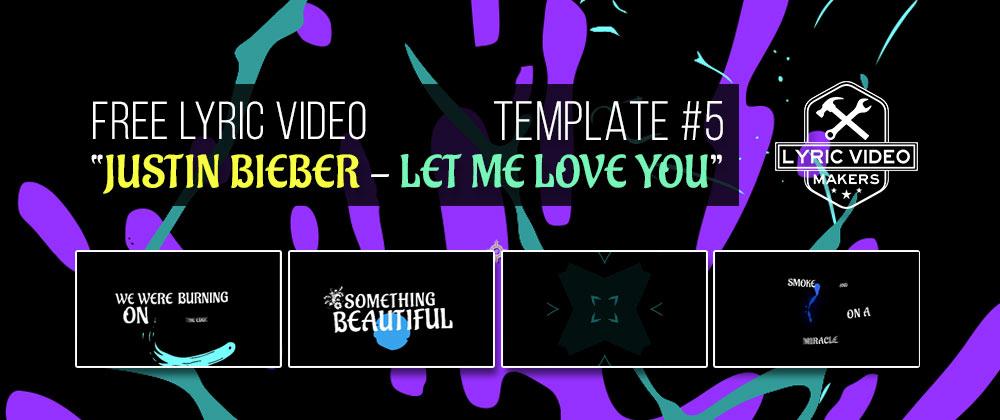 Justin Bieber Let Me Love You Lyric Video Maker Template 5