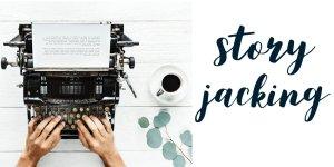StoryJacking Rewrite the Narrative