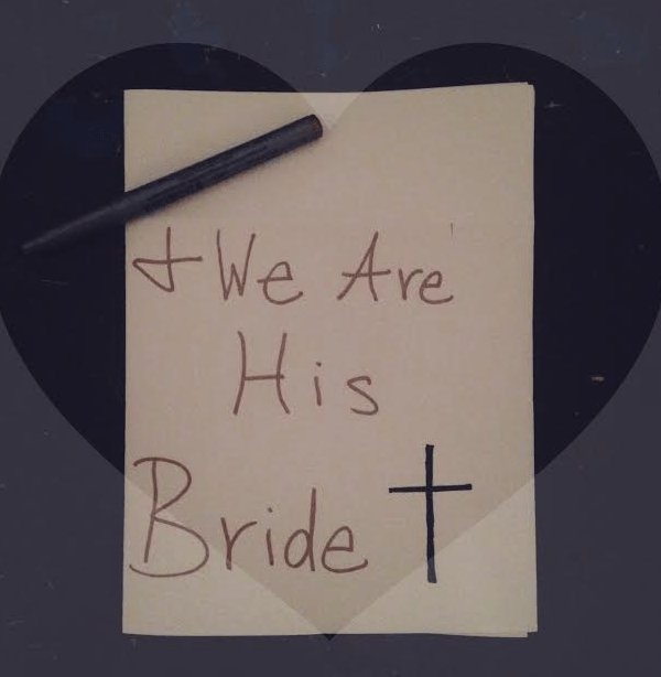 ..and we are His Bride