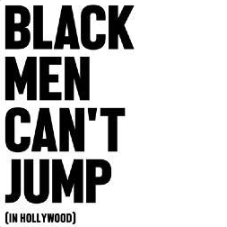 Podcast Party: Black Men Can't Jump in Hollywood
