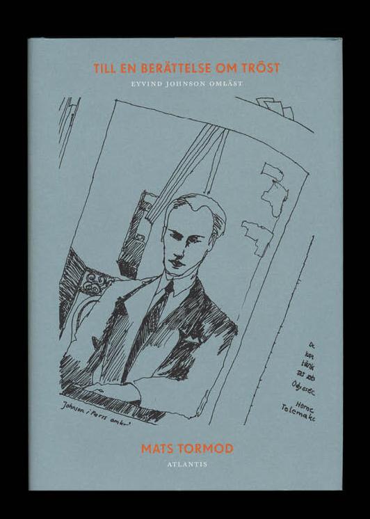 Till en berättelse om tröst Eyvind Johnson omläst är skriven av Mats Tormod