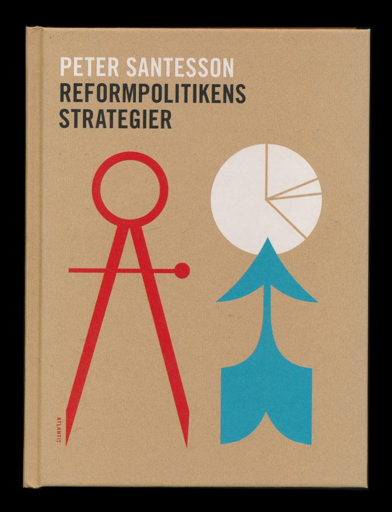 Reformpolitikens strategier är skriven av Peter Santesson (forskare vid Ratio)