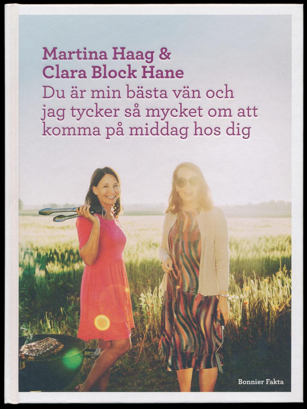Du är min bästa vän och jag tycker så mycket om att komma på middag hos dig skriven av Martina Haag och Clara Block Hane