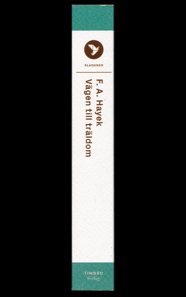 Vägen till träldom av F.A. Hayek