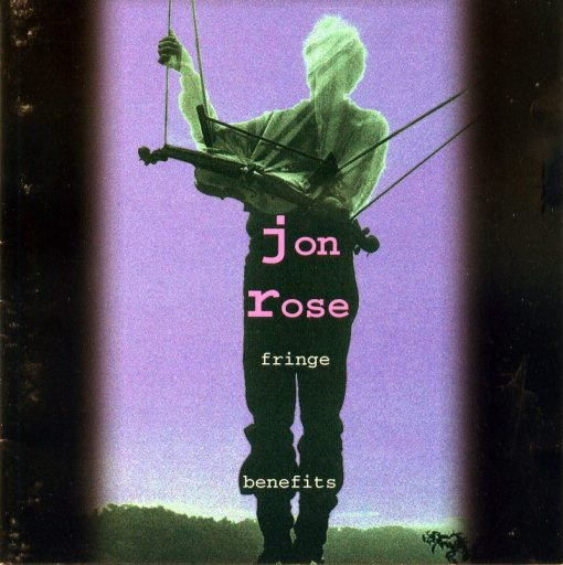 Jon Rose | Fringe Benefits 1977 - 1985