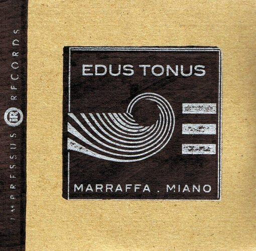 Edoardo Marraffa and Tonino Miano | Edus Tonus