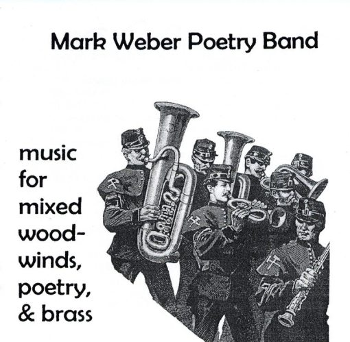 The Mark Weber Poetry Band | Music for Mixed Woodwinds, Poetry & Brass ; front cover