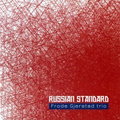Frode Gjerstad Trio   Russian Standard   Not Two Records   click the cover for more...