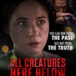 Download All Creatures Here Below (2018) Mp4 & 3GP