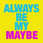 Download Always Be My Maybe (2019) Mp4 & 3GP