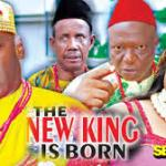 Download THE NEW KING IS BORN SEASON 1 – 2019 Nollywood Movie Mp4 & 3GP