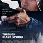 Download Through Black Spruce (2019) Mp4