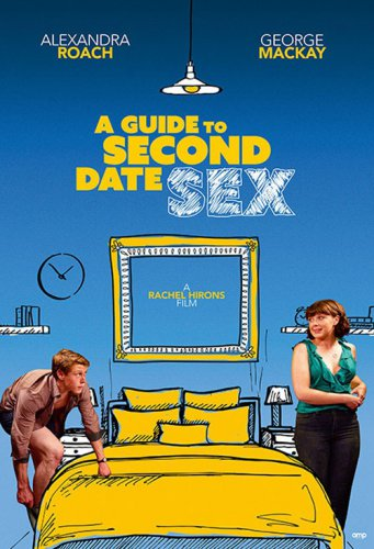 Download A Guide To Second Date Sex (2020) Mp4