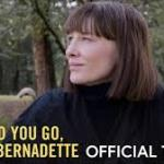 Download Where'd You Go, Bernadette (2019) Mp4