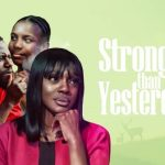Download Stronger Than Yesterday Mp4