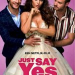 Download Just Say Yes (2021) (Dutch) Mp4
