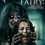 Download Tooth Fairy: The Last Extraction (2021) Mp4