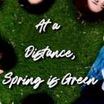 Download At a Distance, Spring is Green Season 1 Episode 7 Mp4