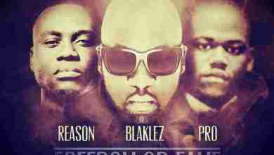 Photo of Blaklez ft Reason & PRO – Freedom or Fame Reloaded