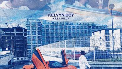 Photo of Kelvyn Boy – Killa Killa
