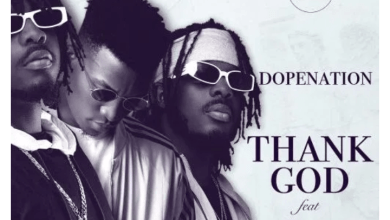 Photo of DopeNation – Thank God ft. Kofi Kinaata