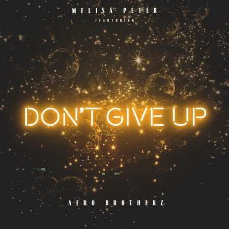 Melisa Peter Don't Give Up