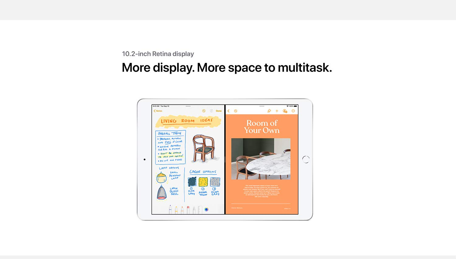 10.2-inch Retina display More display. More space to multitask.