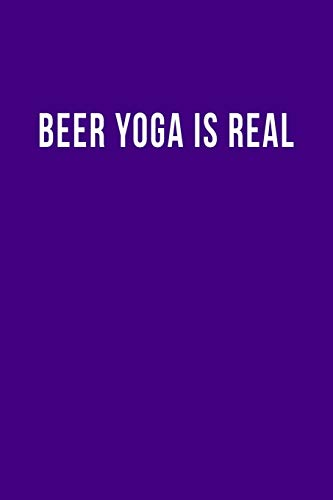 Beer Yoga is Real: Blank Lined Notebook
