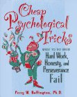 Cheap Psychological Tricks: What to Do When Hard Work,...