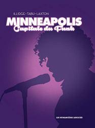 Minneapolis Capitale du funk par [Joe Illidge, Hannibal Tabu, Meredith Laxton]