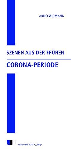 Szenen aus der frühen Corona-Periode