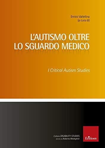 L'autismo oltre lo sguardo medico