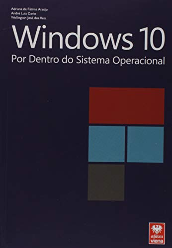 Windows 10. Por Dentro do Sistema Operacional