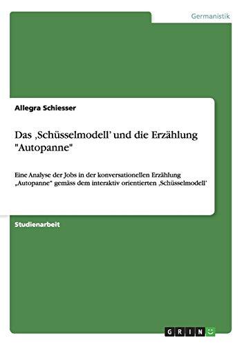 Das ,Schüsselmodell' und die Erzählung 'Autopanne': Eine Analyse der Jobs...