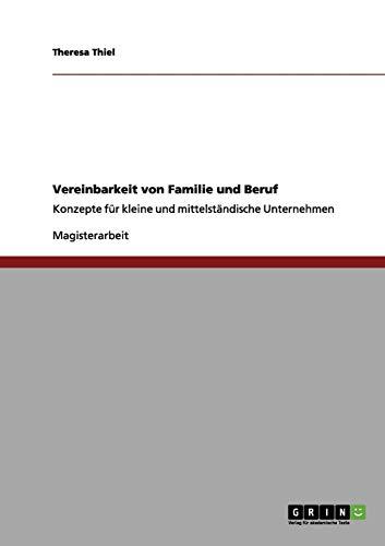 Vereinbarkeit von Familie und Beruf: Konzepte für kleine und mittelständische Unternehmen
