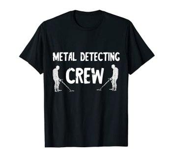 Metal Detecting Crew Jeu de sondes de chasse au trésor T-Shirt