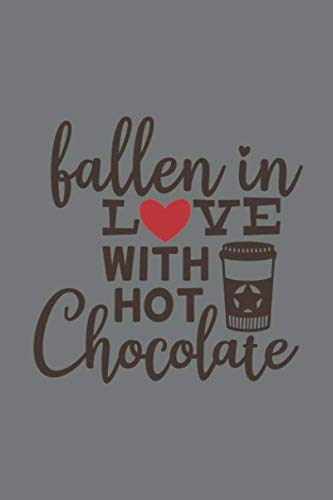 Falling in love with hot chocolate: Valentine Notebook Gift (120) Line Pages Journal (6 x 9 inches)   Non Cheesy Valentines Day Gift For Him   First ... Gifts   February 14 Journal To Write In