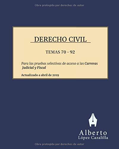 Derecho Civil - Temas 70 a 92: Temas para la preparación de las pruebas de acceso a las Carreras Ju