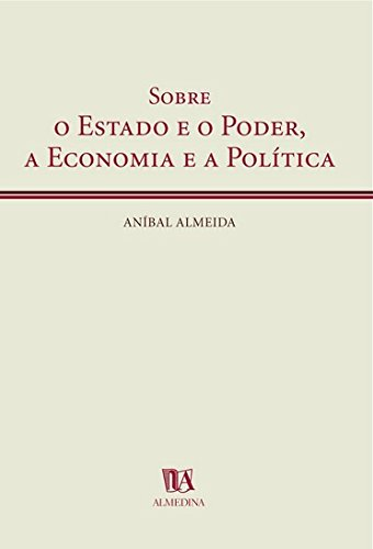 On the State and Power, the Economy and Politics