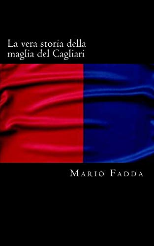 La vera storia della maglia del Cagliari