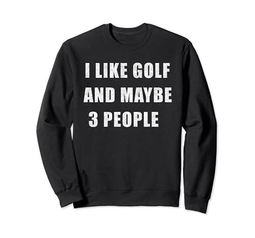 Me gusta el golf y tal vez 3 personas golfista jugador de golf deporte Sudadera
