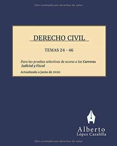 Derecho Civil - Temas 24 a 46: Temas para la preparación de las pruebas de acceso a las Carreras Ju