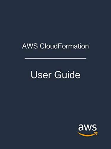 AWS CloudFormation: User Guide (English Edition)
