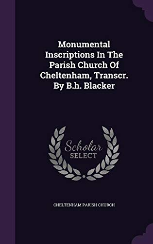 Monumental Inscriptions In The Parish Church Of Cheltenham, Transcr. By B.h. Blacker Hardcover