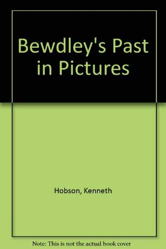 Bewdley's Past in Pictures